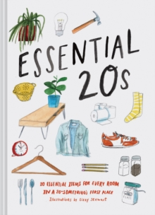 Essential 20s : 20 Essential Items for Every Room in a 20-Something's First Place, Hardback Book