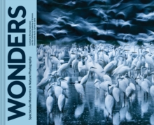 Wonders : Spectacular Moments in Nature Photography, Hardback Book