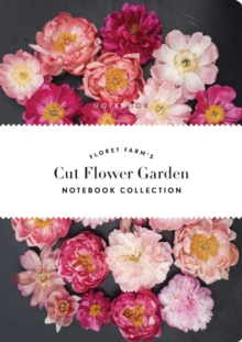 Floret Farm's Cut Flower Garden: Notebook Collection, Notebook / blank book Book