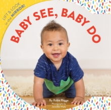 Baby See, Baby Do : Lift & look in the mirror!, Board book Book