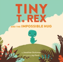 Tiny T. Rex and the Impossible Hug, Hardback Book