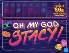 Oh My God, Stacy! : A Totally '80s High School Party Game, Game Book