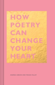 How Poetry Can Change Your Heart, Hardback Book