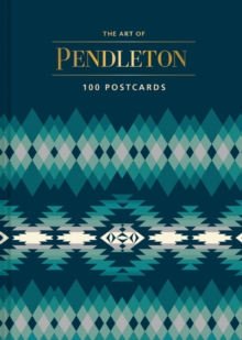 The Art of Pendleton Postcard Box : 100 Postcards, Postcard book or pack Book