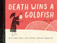 Death Wins a Goldfish : Reflections from a Grim Reaper's Yearlong Sabbatical, Hardback Book