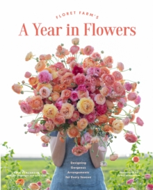 Floret Farm's A Year in Flowers, Hardback Book
