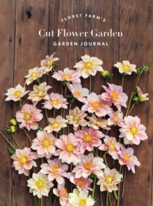 Floret Farm's Cut Flower Garden: Garden Journal, Notebook / blank book Book
