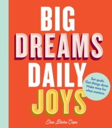 Big Dreams, Daily Joys, Paperback / softback Book
