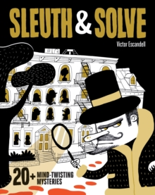 Sleuth & Solve: 20+ Mind-Twisting Mysteries, Hardback Book