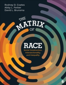 The Matrix of Race : Social Construction, Intersectionality, and Inequality, Paperback / softback Book