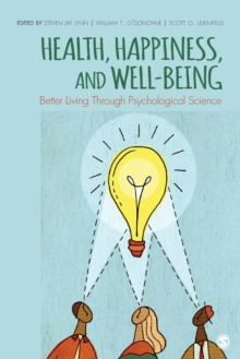 Health, Happiness, and Well-Being : Better Living Through Psychological Science, Paperback / softback Book