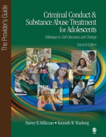 Criminal Conduct and Substance Abuse Treatment for Adolescents: Pathways to Self-Discovery and Change : The Provider's Guide, Paperback Book