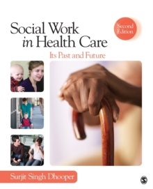 Social Work in Health Care : Its Past and Future, Paperback / softback Book