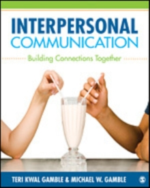 Interpersonal Communication : Building Connections Together, Paperback / softback Book