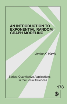 An Introduction to Exponential Random Graph Modeling, Paperback / softback Book