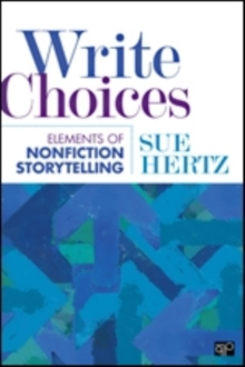Write Choices : Elements of Nonfiction Storytelling, Paperback / softback Book