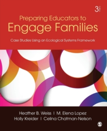 Preparing Educators to Engage Families : Case Studies Using an Ecological Systems Framework, Paperback / softback Book