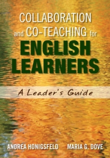 Collaboration and Co-Teaching for English Learners : A Leader's Guide, Paperback / softback Book