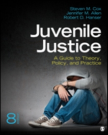 Juvenile Justice : A Guide to Theory, Policy, and Practice, Paperback / softback Book