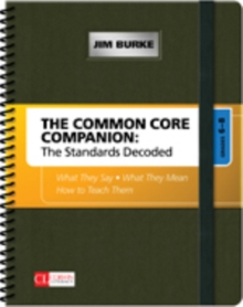 The Common Core Companion: The Standards Decoded, Grades 6-8 : What They Say, What They Mean, How to Teach Them, Spiral bound Book