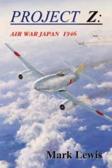 Project  Z: Air War Japan  1946, EPUB eBook