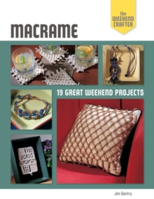 The Weekend Crafter: Macrame : 19 Great Weekend Projects, Paperback Book