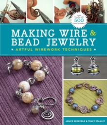 Making Wire & Bead Jewelry : Artful Wirework Techniques, Paperback / softback Book