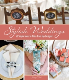 Stylish weddings : 50 Simple ideas to make from top designers, Paperback Book