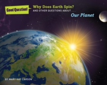 Why does Earth spin? : And other questions about our planet, Paperback Book