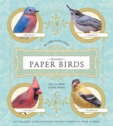 Beautiful Paper Birds : Easy-to-Make Lifelike Models, Kit Book