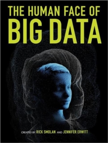 The Human Face of Big Data, Hardback Book