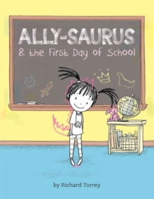 Ally-saurus & the First Day of School, Hardback Book