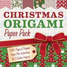Christmas Origami Paper Pack : 500+ Sheets of Origami Paper Plus Instructions for 3 Festive Projects, Paperback Book