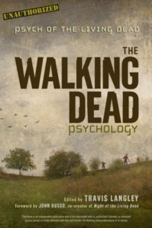 The Walking Dead Psychology : Psych of the Living Dead, Paperback Book