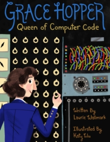 Grace Hopper : Queen of Computer Code, Hardback Book