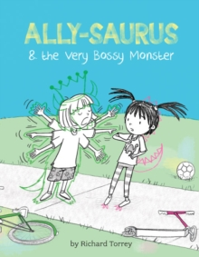 Ally-saurus & the Very Bossy Monster, Hardback Book