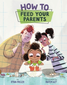 How to Feed Your Parents, Hardback Book