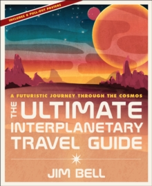 Ultimate Interplanetary Travel Guide : A Futuristic Journey Through the Cosmos, Hardback Book