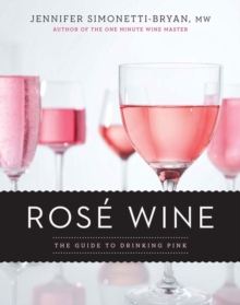 Rose Wine : The Guide to Drinking Pink, Hardback Book