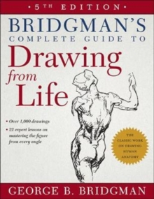 Bridgman's Complete Guide to Drawing from Life, Paperback / softback Book