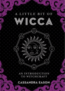 A Little Bit of Wicca : An Introduction to Witchcraft, Hardback Book