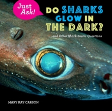 Do Sharks Glow in the Dark? : ... and Other Shark-tastic Questions, Hardback Book