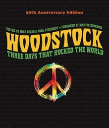 Woodstock: 50th Anniversary Edition : Three Days that Rocked the World, Hardback Book