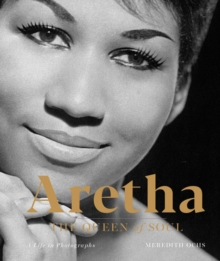 Aretha: The Queen of Soul : A Life in Photographs, Hardback Book