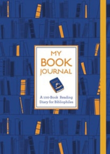 My Book Journal : A 100-Book Reading Diary for Bibliophiles, Paperback / softback Book