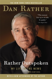 Rather Outspoken : My Life in the News, Paperback / softback Book