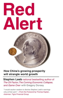 Red Alert : How China's Growing Prosperity Will Strangle World Growth, Paperback / softback Book