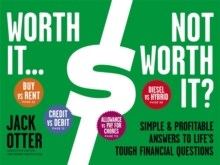 Worth It... Not Worth It? : Simple and Profitable Answers to Life's Tough Financial Questions, Hardback Book