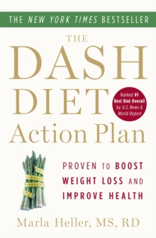 The Dash Diet Action Plan : Proven to Lower Blood Pressure and Cholesterol without Medication, Paperback / softback Book