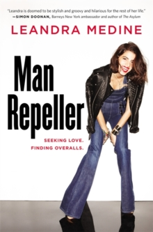 Man Repeller : Seeking Love. Finding Overalls., Hardback Book